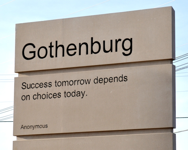 "Sign for Gothenburg, Nebraska - ""Success Tomorrow Depends on Choices Today - Anonymous"""