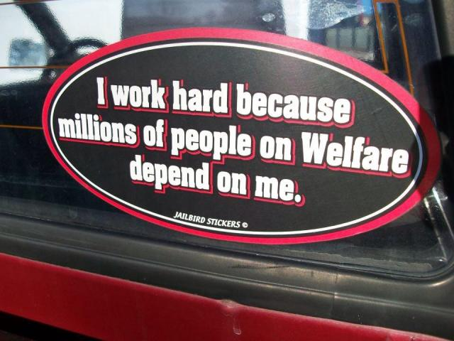 I_work_hard_because_millions_of_people_on_welfare_depend_on_me.jpg