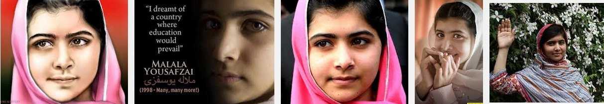 Malala Yousafzai - images courtesy of Google Image search - spectacular resource - both of them